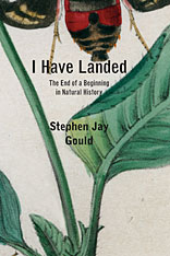 Cover: I Have Landed: The End of a Beginning in Natural History