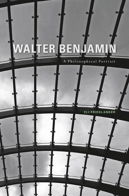 Cover: Walter Benjamin: A Philosophical Portrait, from Harvard University Press
