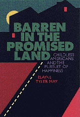 Cover: Barren in the Promised Land: Childless Americans and the Pursuit of Happiness