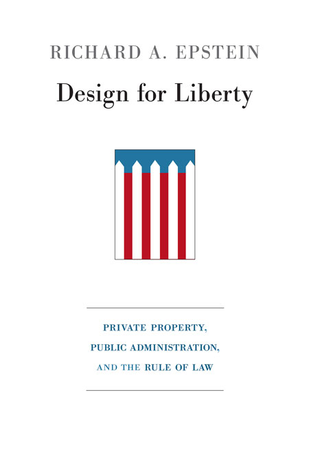 Cover: Design for Liberty: Private Property, Public Administration, and the Rule of Law, from Harvard University Press
