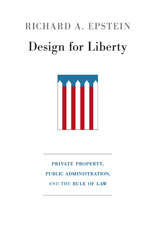 Cover: Design for Liberty: Private Property, Public Administration, and the Rule of Law