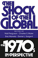 Cover: The Shock of the Global: The 1970s in Perspective