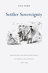 Cover: Settler Sovereignty: Jurisdiction and Indigenous People in America and Australia, 1788–1836