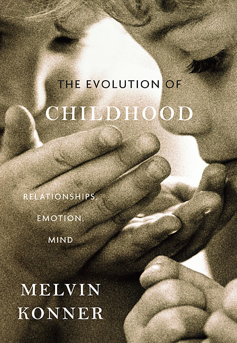 Cover: The Evolution of Childhood: Relationships, Emotion, Mind, from Harvard University Press