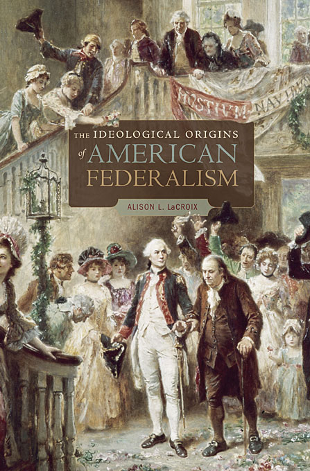Cover: The Ideological Origins of American Federalism, from Harvard University Press
