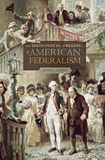 Cover: The Ideological Origins of American Federalism