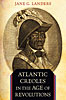Jacket: Atlantic Creoles in the Age of Revolutions