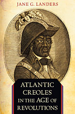 Cover: Atlantic Creoles in the Age of Revolutions in PAPERBACK
