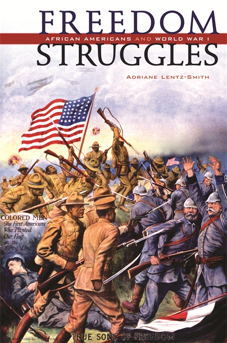 Cover: Freedom Struggles: African Americans and World War I, from Harvard University Press