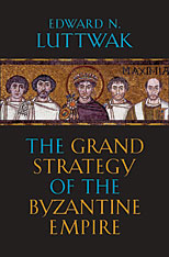 Cover: The Grand Strategy of the Byzantine Empire in PAPERBACK