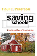 Cover: Saving Schools: From Horace Mann to Virtual Learning, from Harvard University Press