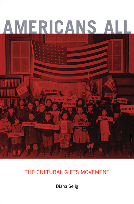 Cover: Americans All: The Cultural Gifts Movement, from Harvard University Press