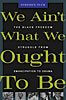 Jacket: We Ain't What We Ought To Be