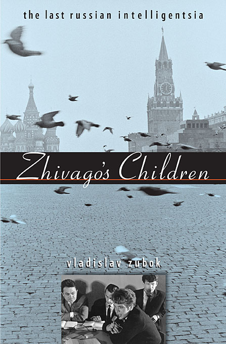Cover: Zhivago's Children: The Last Russian Intelligentsia, from Harvard University Press