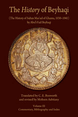 Cover: The <i>History</i> of Beyhaqi: The History of Sultan Mas'ud of Ghazna, 1030–1041, Volume III: Commentary, Bibliography, and Index