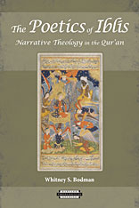 Cover: The Poetics of Iblīs: Narrative Theology in the Qur'an