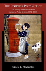 Cover: The People's Post Office: The History and Politics of the Japanese Postal System, 1871–2010