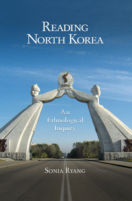 Cover: Reading North Korea: An Ethnological Inquiry, from Harvard University Press