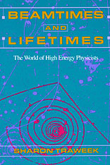 Cover: Beamtimes and Lifetimes: The World of High Energy Physicists