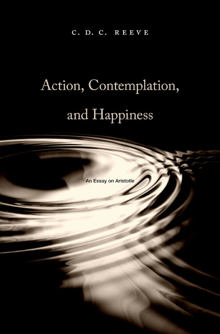 Cover: Action, Contemplation, and Happiness: An Essay on Aristotle, from Harvard University Press