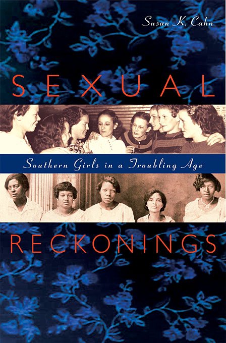 Cover: Sexual Reckonings: Southern Girls in a Troubling Age, from Harvard University Press