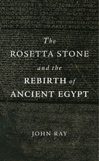 Cover: The Rosetta Stone and the Rebirth of Ancient Egypt
