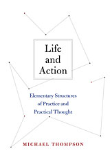 Cover: Life and Action: Elementary Structures of Practice and Practical Thought
