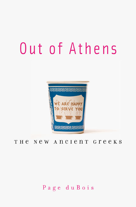 Cover: Out of Athens: The New Ancient Greeks, from Harvard University Press