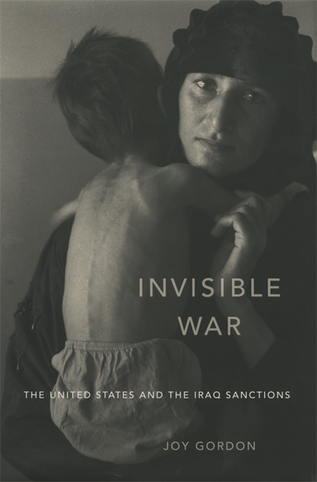 Cover: Invisible War: The United States and the Iraq Sanctions, from Harvard University Press