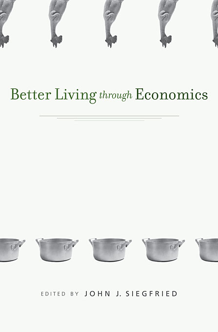 Cover: Better Living through Economics, from Harvard University Press