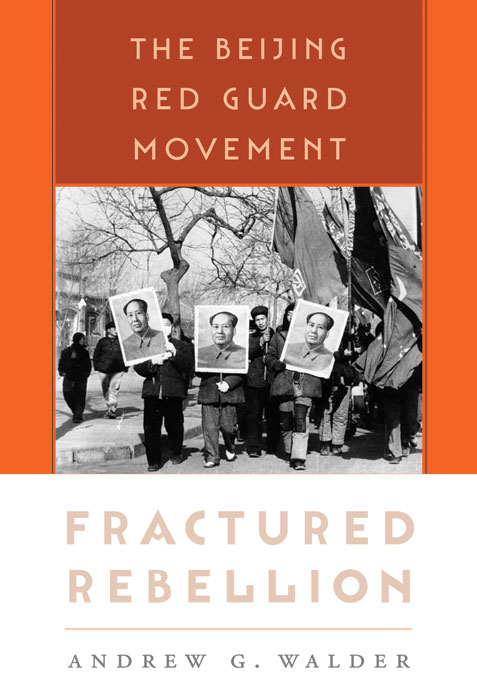 Cover: Fractured Rebellion: The Beijing Red Guard Movement, from Harvard University Press