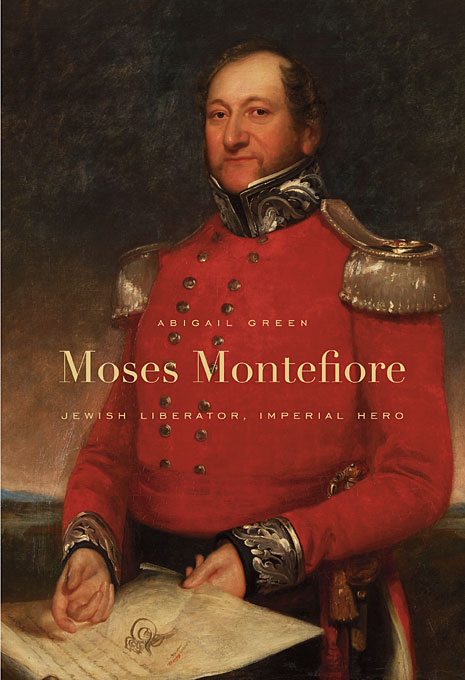 Cover: Moses Montefiore: Jewish Liberator, Imperial Hero, from Harvard University Press