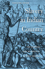 Cover: Slavery in Indian Country: The Changing Face of Captivity in Early America
