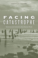 Cover: Facing Catastrophe: Environmental Action for a Post-Katrina World