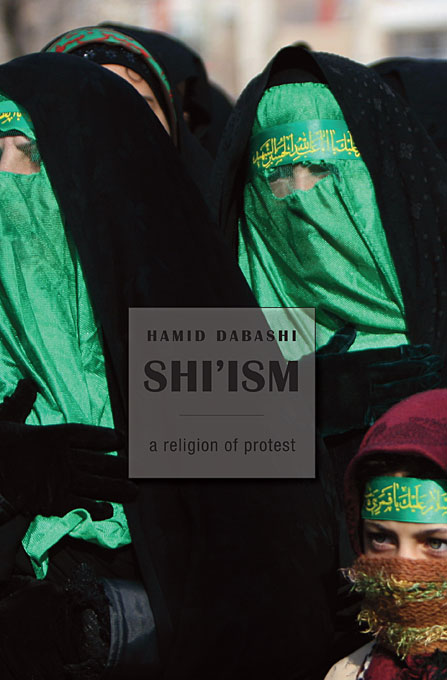 Cover: Shi'ism: A Religion of Protest, from Harvard University Press