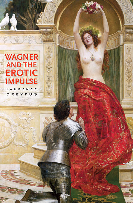 Cover: Wagner and the Erotic Impulse, from Harvard University Press