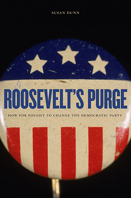 Cover: Roosevelt's Purge: How FDR Fought to Change the Democratic Party, from Harvard University Press