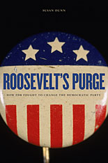 Cover: Roosevelt's Purge: How FDR Fought to Change the Democratic Party