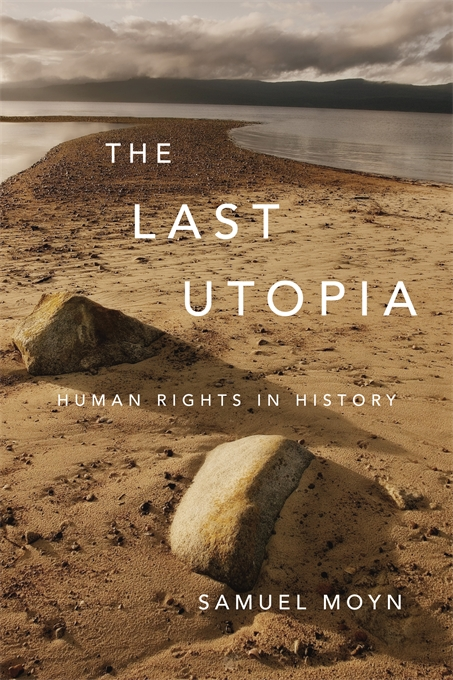 Cover: The Last Utopia: Human Rights in History, from Harvard University Press