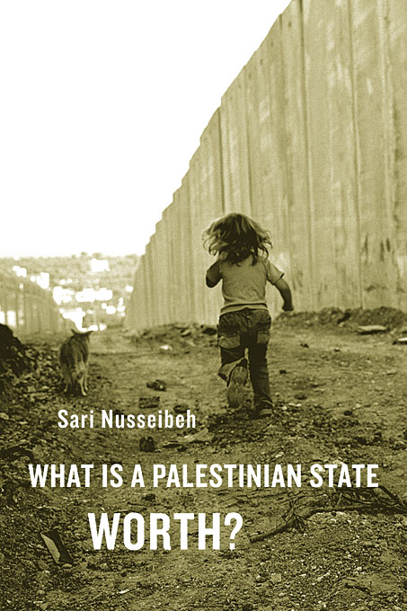 Cover: What Is a Palestinian State Worth?, from Harvard University Press