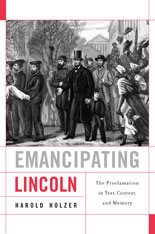 Cover: Emancipating Lincoln: The Proclamation in Text, Context, and Memory, by Harold Holzer, from Harvard University Press