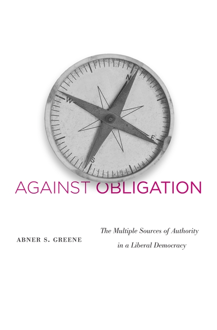 Cover: Against Obligation: The Multiple Sources of Authority in a Liberal Democracy, from Harvard University Press