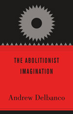 Cover: The Abolitionist Imagination in HARDCOVER