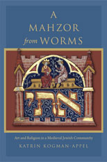 Cover: A Mahzor from Worms: Art and Religion in a Medieval Jewish Community