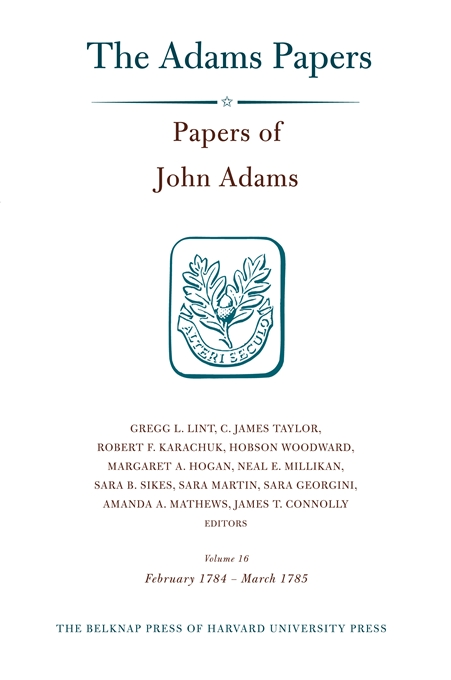 Cover: Papers of John Adams, Volume 16: February 1784 – March 1785, from Harvard University Press