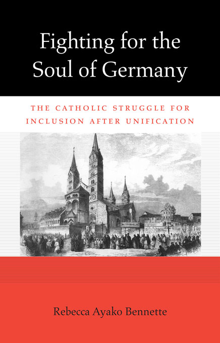 Cover: Fighting for the Soul of Germany: The Catholic Struggle for Inclusion after Unification, from Harvard University Press