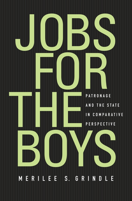 Cover: Jobs for the Boys: Patronage and the State in Comparative Perspective, from Harvard University Press