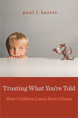Cover: Trusting What You're Told: How Children Learn from Others, by Paul L. Harris, from Harvard University Press