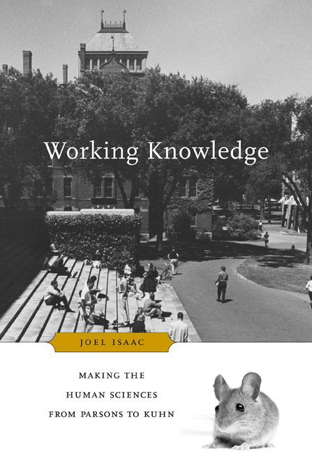 Cover: Working Knowledge: Making the Human Sciences from Parsons to Kuhn, from Harvard University Press
