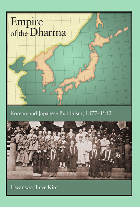 Cover: Empire of the Dharma: Korean and Japanese Buddhism, 1877–1912, from Harvard University Press